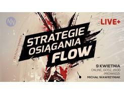 """Zapis VOD """"Strategie osiągania FLOW"""" LIVE+"""