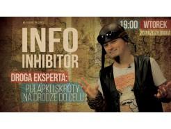 """Zapis VOD: Info Inhibitor LIVE+ """"Droga do Ekspertyzy"""""""