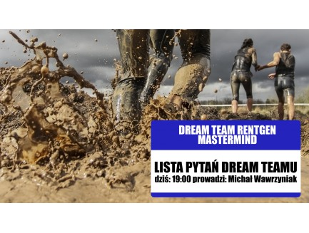 Webinar Dream Team Rentgen: Lista pytań Dream Teamu