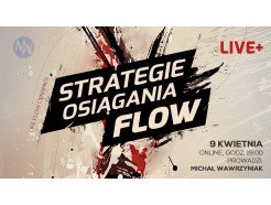 "Life Flow Dynamics LIVE+ ""Strategie osiągania FLOW"""