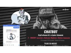 """Bilet na warsztat: """"ChatBot, czyli własna A.I. w życiu i biznesie"""""""