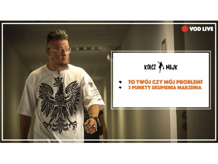 To Twój czy Mój problem? - Zapis VOD i MP3 z LIVE #333